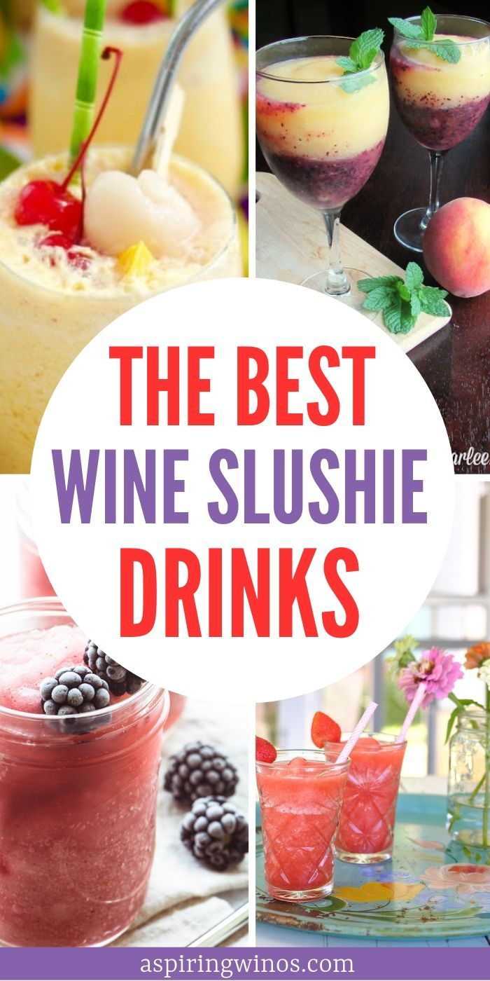Do You Love Wine But Need A Little Something To Beat The Heat Here Are The Best Wine Slushie Recipes To Cool You Off This Summer Wine Slushie Wine Slushie Recipe