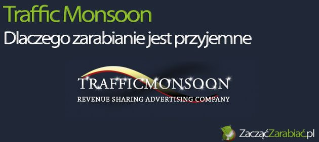 Zarabianie z Traffic Monsoon – dlaczego warto | http://www.zaczac-zarabiac.pl/zarabianie-z-traffic-monsoon/