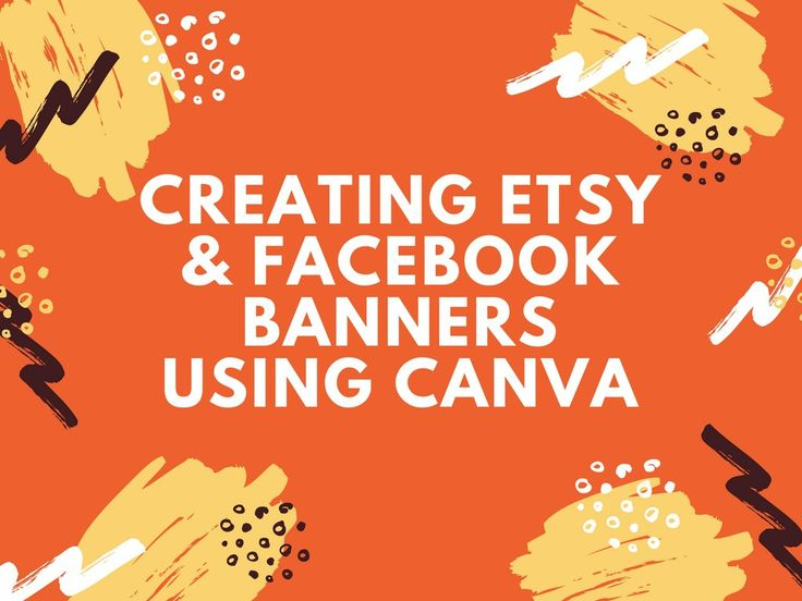 Creating Etsy & Facebook Banners Using Canva