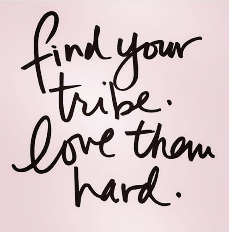 Funny Quotes On Music Lovers : Find your tribe. Love them hard. Motivate Me Pinterest Love