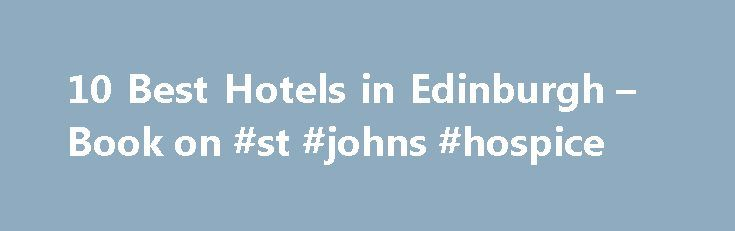 10 Best Hotels in Edinburgh – Book on #st #johns #hospice http://hotel.remmont.com/10-best-hotels-in-edinburgh-book-on-st-johns-hospice/  #hotels in edinburgh # Hotels in Edinburgh Best Edinburgh Hotels Stepped in history and fringed with rolling hills, Highland lochs, and rugged coastline, Scotland's capital provides the buzz of a modern city against the backdrop of famous historic architecture. Ever simmering with art and culture, Edinburgh reaches boiling point come August when artists of…