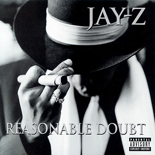 Jay Z - Reasonable Doubt. One of the greatest Hip-Hop albums of all time.