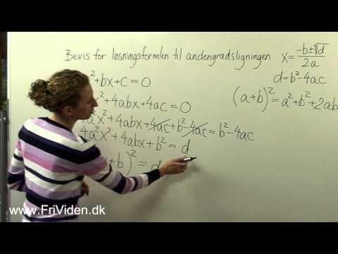 Andengradsligningen bevist 1. d indføres i ligningen 2. ligningen reduceres til kvadratet af en toledet størrelse 3. Ligningen undersøges i tre tilfælde, afhængig af d´s fortegn.