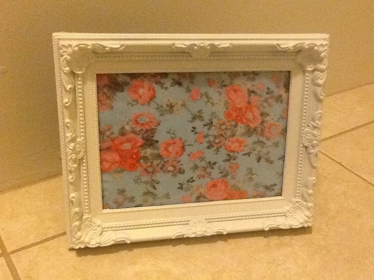 At any cute floral material to a vintage frame. It's a cute vintage touch to any room. I love it :)))))))))