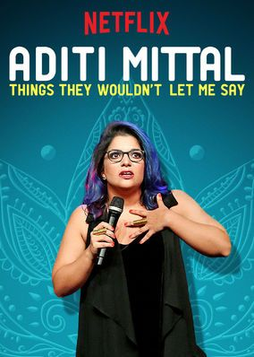 """Check out """"Aditi Mittal: Things They Wouldn't Let..."""" on Netflix"""