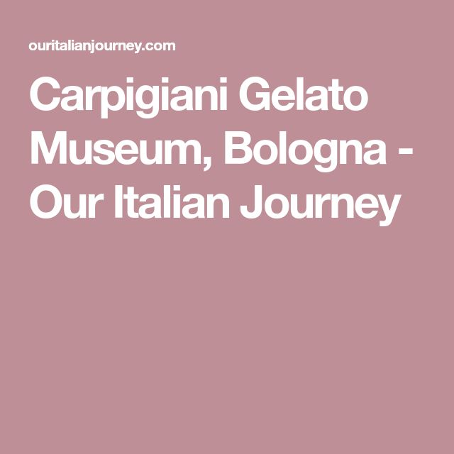 Carpigiani Gelato Museum, Bologna - Our Italian Journey