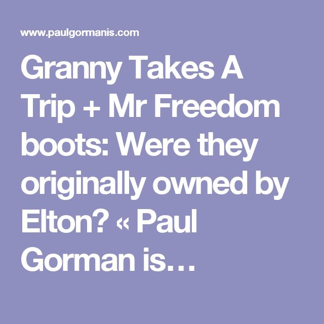 Granny Takes A Trip + Mr Freedom boots: Were they originally owned by Elton? « Paul Gorman is…