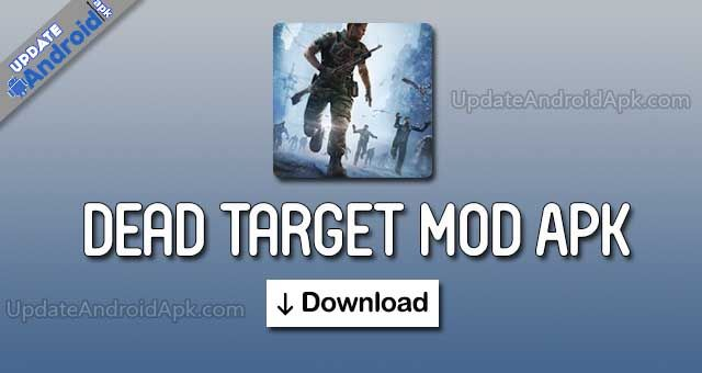 Download Dead Target Mod Apk Data V4 32 1 2 Latest Version For Free With Unlimited Money And Gold It Is A Zombie Offline Fps Survival Game For Android In 2020