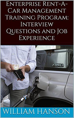 Product review for Enterprise Rent A Car Management Training Program Interview Questions, Job Experience and Enterprise Management Trainee Interview Process -  Reviews of Enterprise Rent A Car Management Training Program Interview Questions, Job Experience and Enterprise Management Trainee Interview Process. Enterprise Rent A Car Management Training Program Interview Questions, Job Experience and Enterprise Management Trainee Interview Process – Kindle edition by Willi