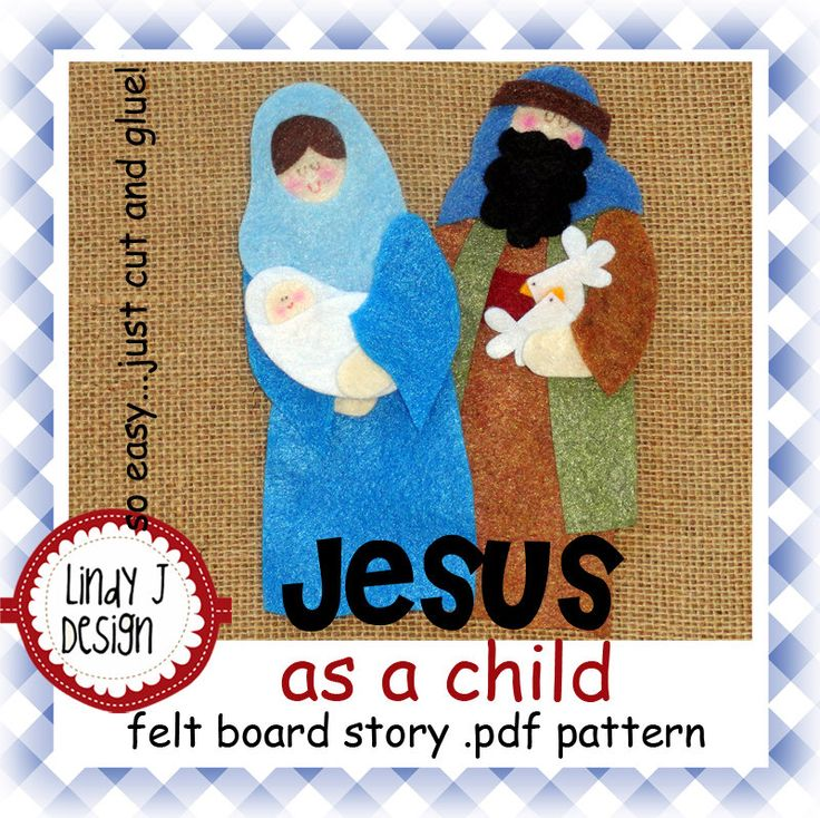 Jesus as a Child Bible Story Flannel/Felt Board .PDF Pattern by LindyJDesign on Etsy https://www.etsy.com/listing/116543351/jesus-as-a-child-bible-story-flannelfelt