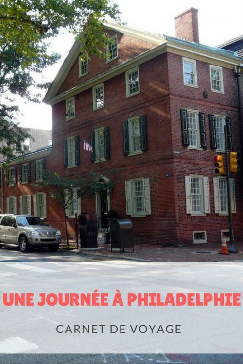 Carnet de voyage : une journée à Philadelphie. Que voir, que faire, comment s'y rendre