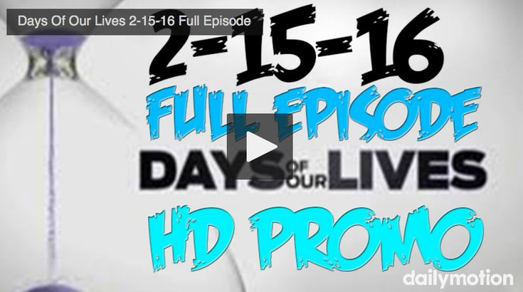 """Did you get achanceto see today's (Monday February 15, 2016)episodeof""""Days Of Our Lives""""? If you missed, we have youcoveredright here. Make sure to let us know what you think of theepisode! Share your thoughts in theCommentssectionbelow your thoughts!"""