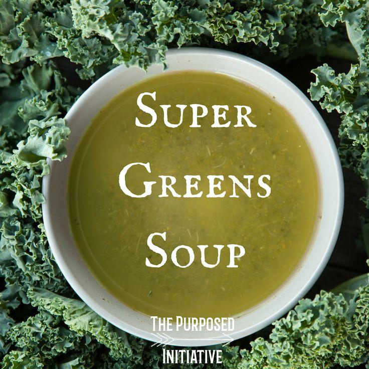 Super Greens Soup - The Purposed Initiative