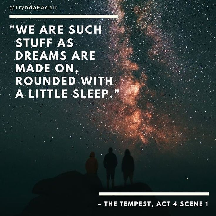 """""""We are such stuff as dreams are made on rounded with a little sleep.""""  #TheTempest Act 4. #ShakespeareSunday photo by #BenjaminDavies via #unsplash  #WilliamShakespeareQuote  #WilliamShakespeare #playQuote  #literature #literatureLover - https://www.instagram.com/p/BdXp6EqBs4n/"""