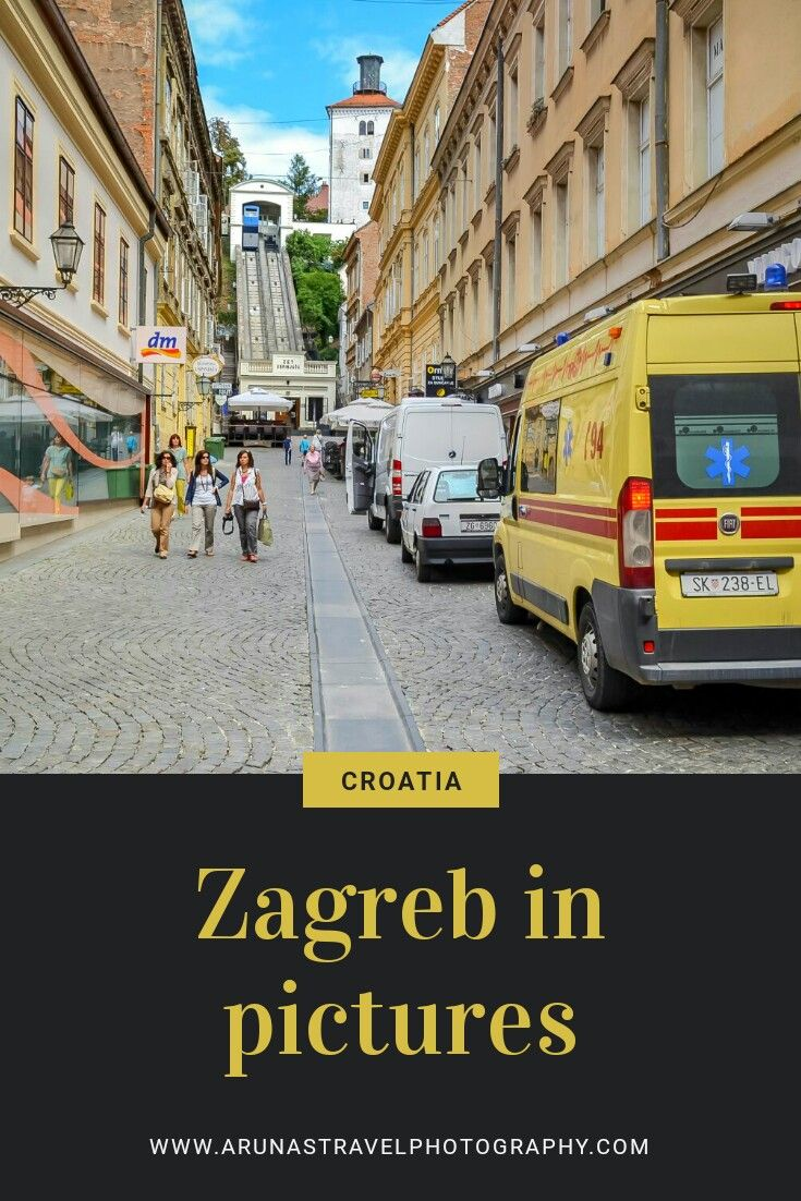 Discover Croatia Photo Walk In Zagreb Zagreb Croatia Croatia Zagreb