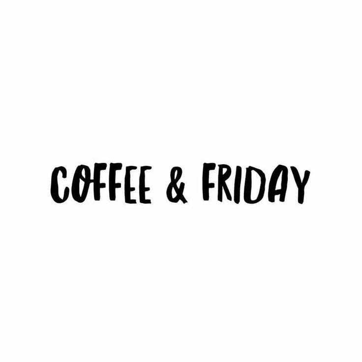 Coffee & Friday ☕