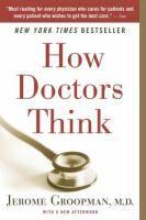 """""""How Doctors Think"""" / Jerome Groopman. New York : Mariner Book, 2007. Matèries: Metges; Presa de decisions; Relacions metge-pacient; Judici lògic; Medicina clínica. #nabibbell"""
