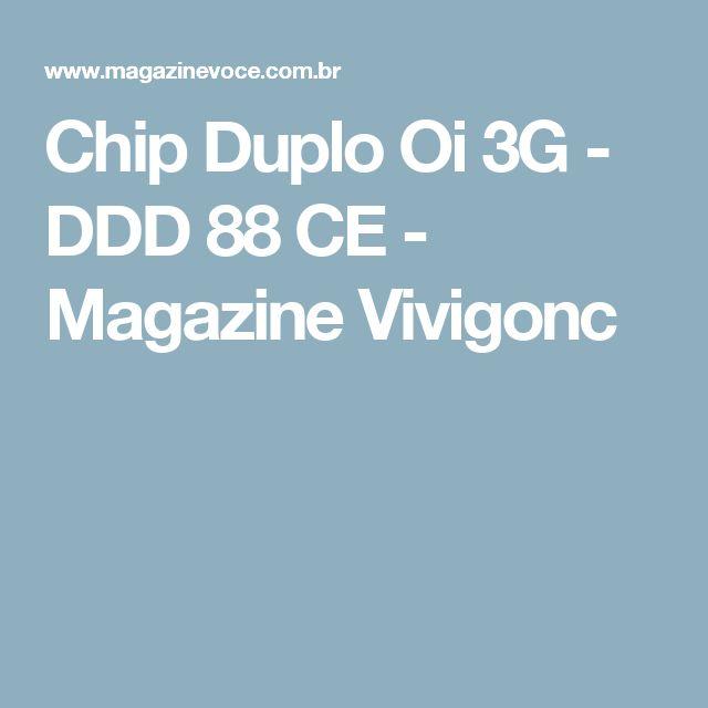 Chip Duplo Oi 3G - DDD 88 CE - Magazine Vivigonc