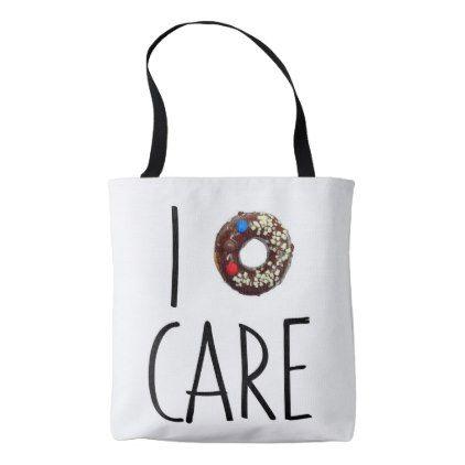 i do not care don't donut funny text message dough tote bag - accessories accessory gift idea stylish unique custom