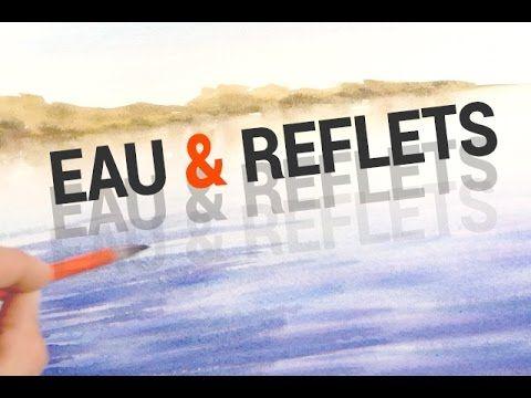 COMMENT PEINDRE L'EAU LES REFLETS À L'AQUARELLE - YouTube Plus