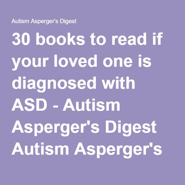 30 books to read if your loved one is diagnosed with ASD - Autism Asperger's Digest Autism Asperger's Digest