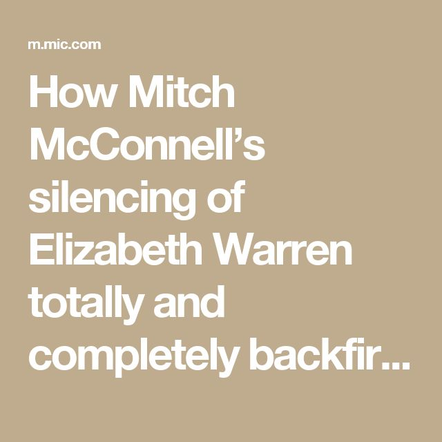 How Mitch McConnell's silencing of Elizabeth Warren totally and completely backfired