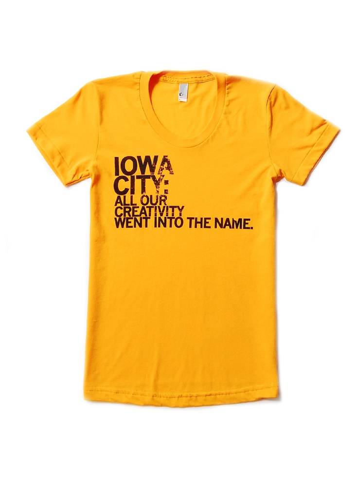Iowa City Name T-Shirt by Raygun ~ this made me giggle!