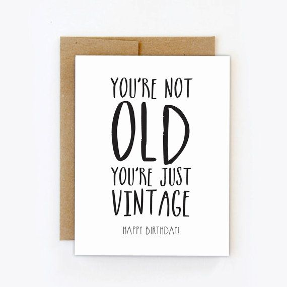 """Funny birthday card. """"You're Not Old, You're Just Vintage"""" greeting card. Digital file for instant download. #LitaPalas #vintage"""