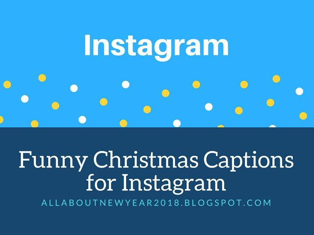 [2018] Funny Christmas Captions for Instagram text copy & Past