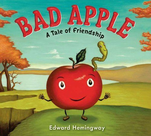 Perfect Picture Book Bad Apple by Edward Hemingway ages 4-8 http://www.gradeonederful.com/2013/10/perfect-picture-book-friday-bad-apple.html#.UlsGnxb3C8V