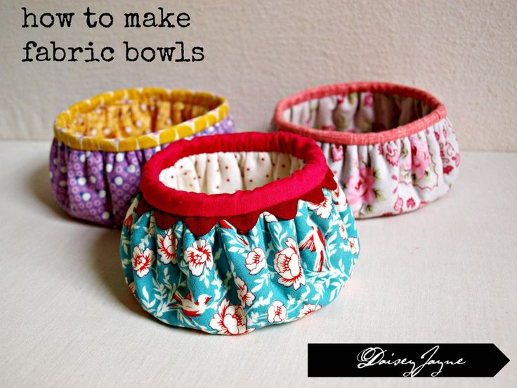 Fabric Bowls! So many uses: holding pins, fabric scrap container, holiday decorative holder, candy bowl........