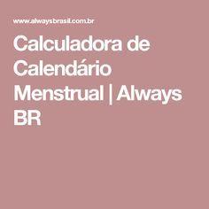 Calculadora de Calendário Menstrual | Always BR
