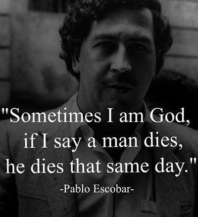 Pablo Escobar Quotes