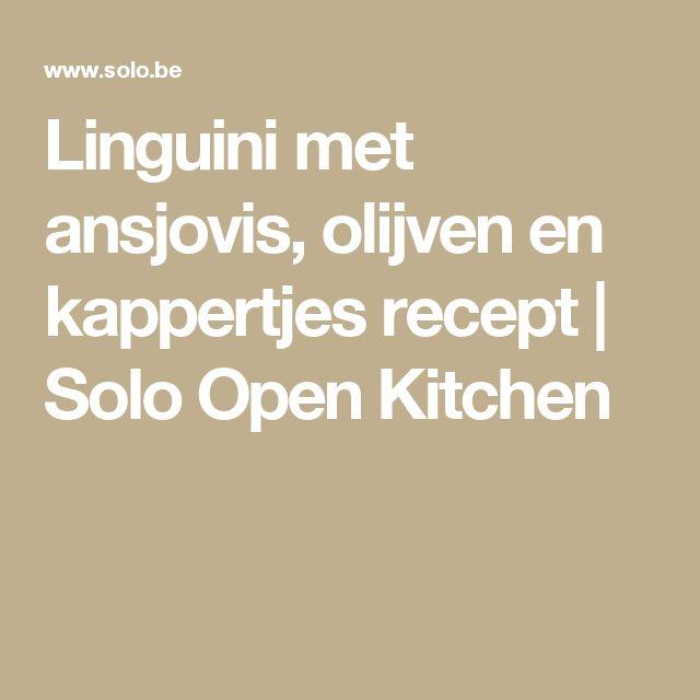 Linguini met ansjovis, olijven en kappertjes recept | Solo Open Kitchen