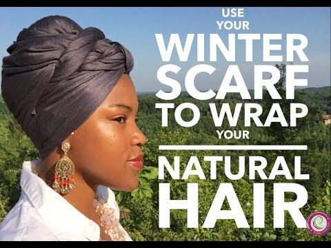 Use Your Winter Scarf To Wrap Your Natural Hair - YouTube