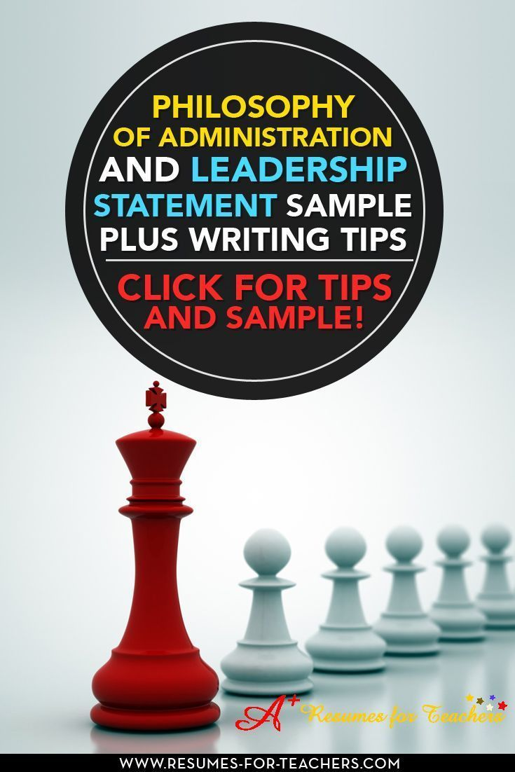 Philosophy of Administration and Leadership Statement Sample and Writing Tips - Writing a philosophy of administration and leadership statement to submit for a school administrative position will take time and be a thought-provoking exercise. http://resu