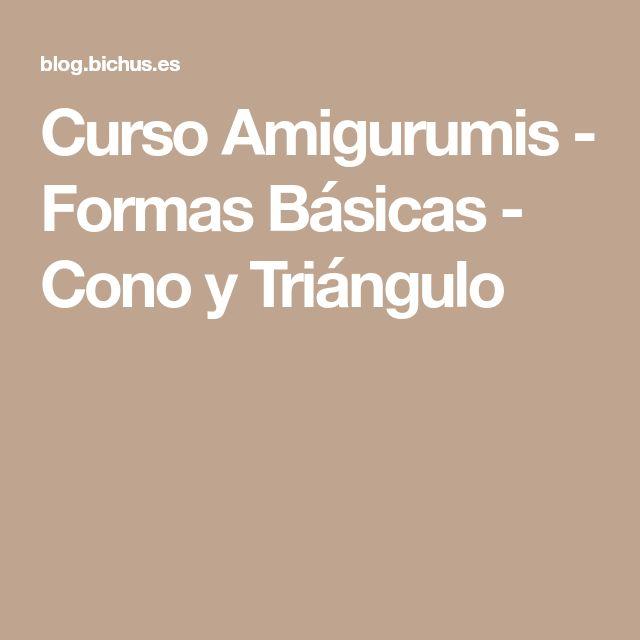 Curso Amigurumis - Formas Básicas - Cono y Triángulo
