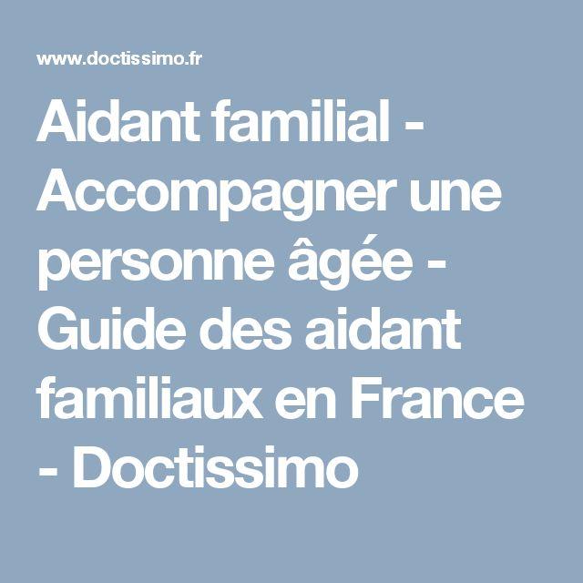 Aidant familial - Accompagner une personne âgée - Guide des aidant familiaux en France - Doctissimo