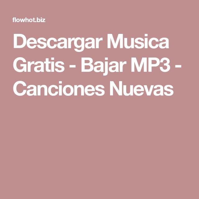 Descargar Musica Gratis - Bajar MP3 - Canciones Nuevas