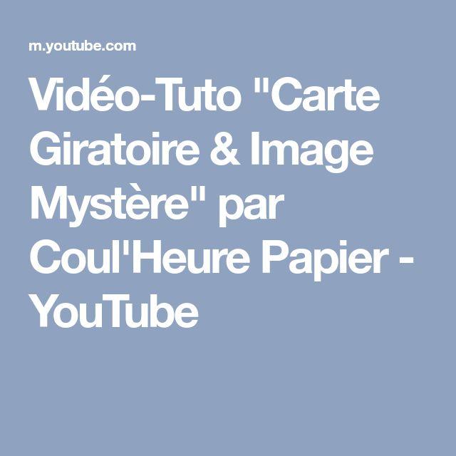 """Vidéo-Tuto """"Carte Giratoire & Image Mystère"""" par Coul'Heure Papier - YouTube"""