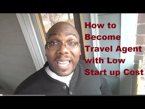 How to Become Travel Agent with Low Start up Cost