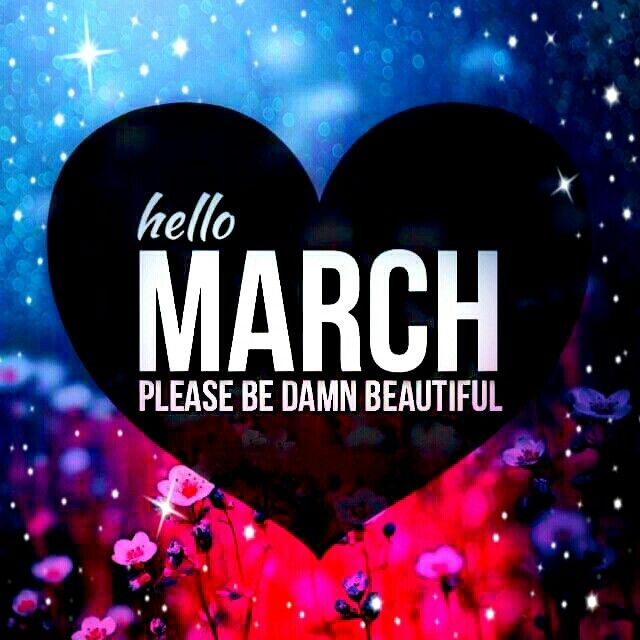 March please be good! #March #newmonth #newbeginnings #newchapters #beautiful #LoveThis #heartthis