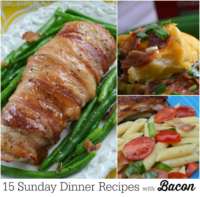 15 Sunday Dinner Recipes with Bacon #bacon #foodie