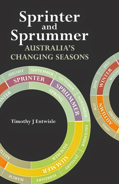 "Talking Plants: Sprinter and Sprummer: Australia's Changing Seasons.  ""Australia's climate is more complex than a simple four-season arrangement."""