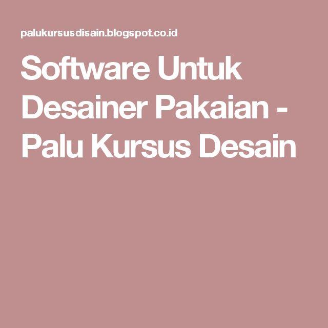 Software Untuk Desainer Pakaian - Palu Kursus Desain