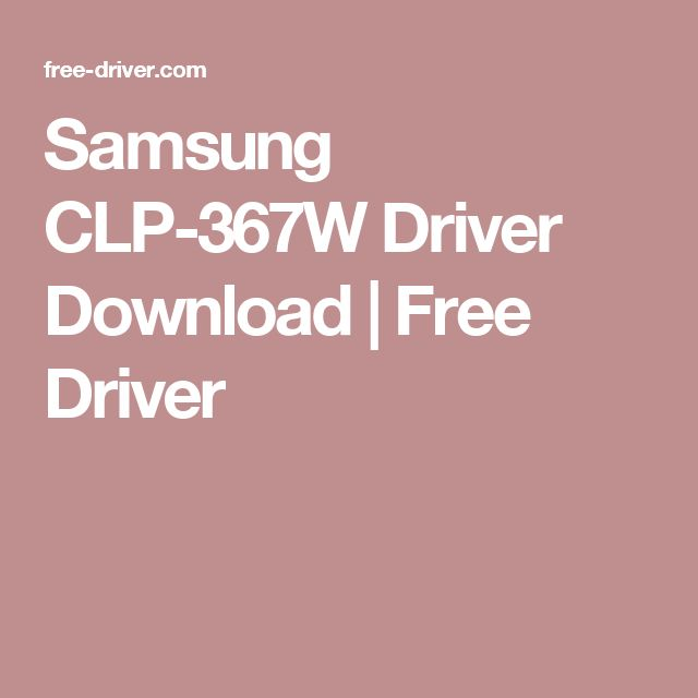 Samsung CLP-367W Driver Download | Free Driver