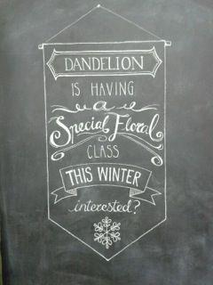Chalk art to promote Dandelion's winter floral class.