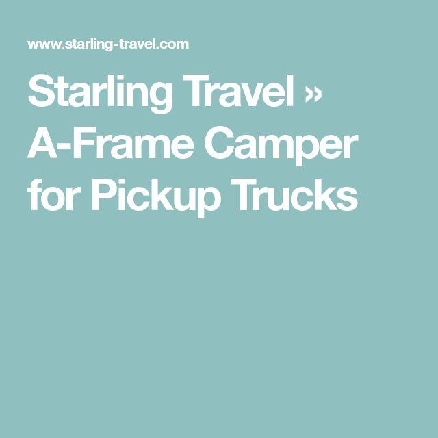 Starling Travel » A-Frame Camper for Pickup Trucks
