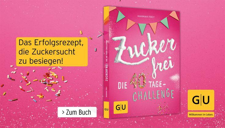 Projekt: Zuckerfrei – Die 40 Tage-Challenge startet am 01.03.2017! + Updates, Downloads, Gewinnspiele, Blogparade
