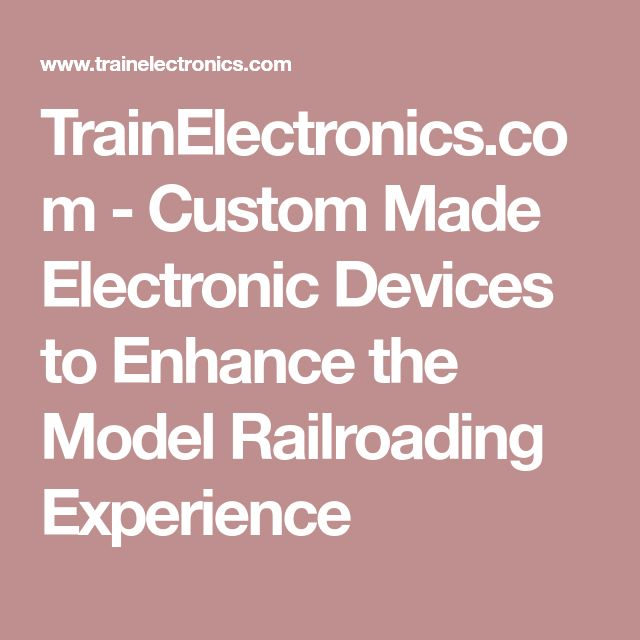TrainElectronics.com - Custom Made Electronic Devices to Enhance the Model Railroading Experience